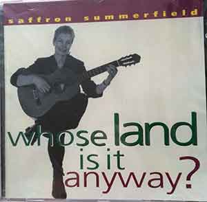 Image of the front cover of the album 'Whose Land is it Anyway?' by Saffron Summerfield